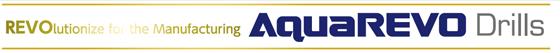 REVOlutionize for the Manufacturing AquaREVO Drills